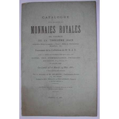 Catalogue de la vente de monnaies royales collection M. B. d. E - 1881 Paris 1881 - Catalogue de la vente de monnaies royales collection M. B. d. E 43 pages.