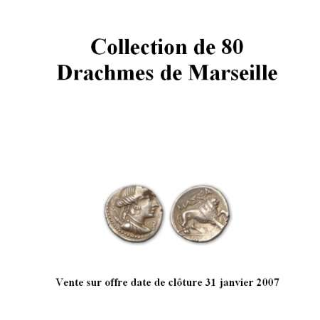 Catalogue VSO collection de 80 drachmes de Marseille Catalogue de la VSO d'une collection de 80 drachme de Marseille. Monnaies d'Antan date de clôture 31 Janvier 2007