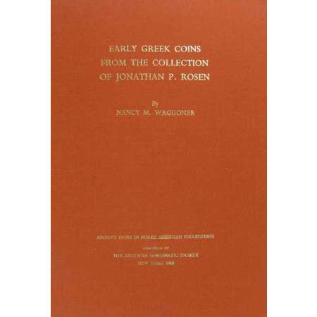 Early greek coins - Collection of Jonathan P. Rosen - The American Numismatic Society - New-York - 1983