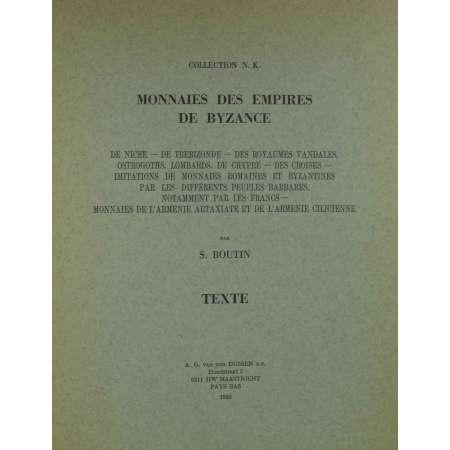 Monnaies des empires de Byzance - Collection N.K - Textes et planches - S. Boutin - 1983