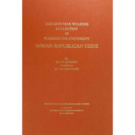 Monnayage de la république romaine - The American Numismatic Society - New-York - 1987 The John Max Wulfing collection in Washington University, Roman Republican coins, Ancient coins in North American Collections, n° 7.