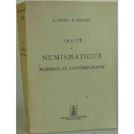 Traité de numismatique moderne et contemporaine-Serrure - Réédition Forni Engel, A., Serrure, R., Traité de numismatique moderne et contemporaine, 1897. Réimpression Forni, Bologne 1965. 792 pages.